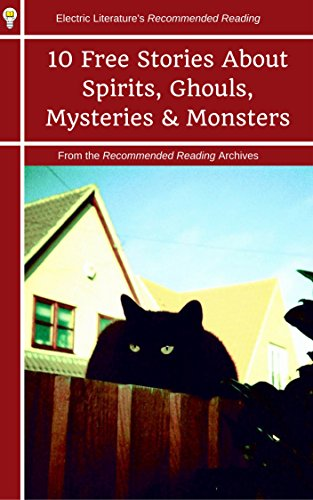 From the Recommended Reading Archives: 10 Stories About Spirits, Ghouls, Mysteries & Monsters (Electric Literature's Recommended Reading) (Los Simpsons Halloween 2017)