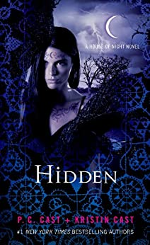 Hidden: A House of Night Novel by [Cast, P. C., Cast, Kristin]