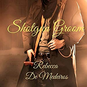 Shotgun Groom Audiobook
