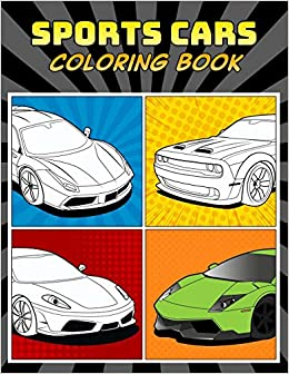 Sports Cars Coloring Book A Collection Of 45 Cool Supercars Relaxation Coloring Pages For Kids Adults Boys And Car Lovers 1 Top Cars Coloring Book Amazon Co Uk Lance Derrick 9798698647614 Books
