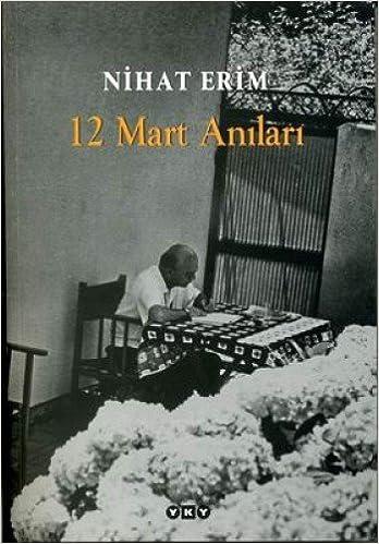 12 Mart Anilari: Nihat Erim: 9789751219404: Amazon.com: Books