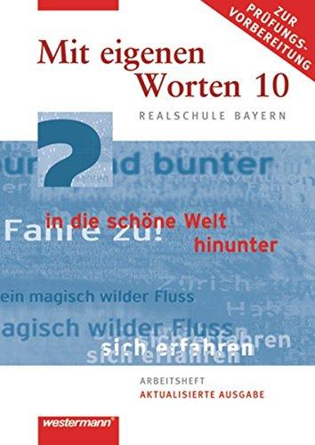 Mit eigenen Worten. Sprachbuch für Realschule Bayern: Mit eigenen Worten - Sprachbuch für bayerische Realschulen Ausgabe 2009: Arbeitsheft zur Prüfungsvorbereitung 10