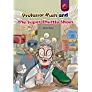 Professor Rush and the Super Shuttle Shoes (Caramel Tree Readers Level 4)