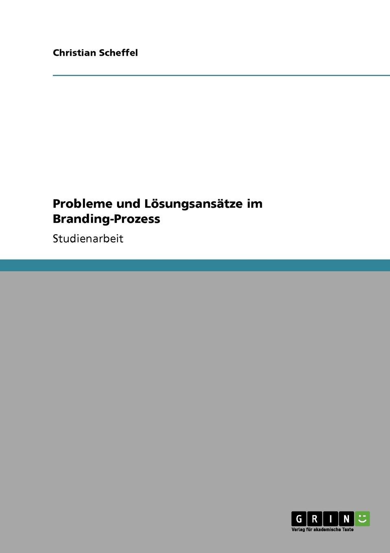 Read Online Probleme und Lösungsansätze im Branding-Prozess (German Edition) pdf