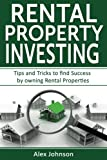 Rental Property Investing: Tips and Tricks to Find Success by Owning Rental Properties (Rental Property, No Money Down, Real Estate, Passive Income, Investing, Investment) ( Volume-2)