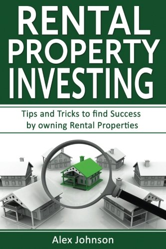 Rental Property Investing: Tips and Tricks to Find Success by Owning Rental Properties (Rental Property, No Money Down,