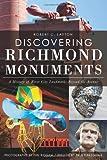 Discovering Richmond Monuments, Robert C. Layton, 1609499484