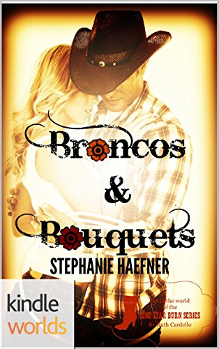 Lone Star Burn: Broncos & Bouquets (Kindle Worlds Novella) by [Haefner, Stephanie]