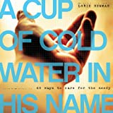 A Cup of Cold Water in His Name, Lorie Newman, 157293512X