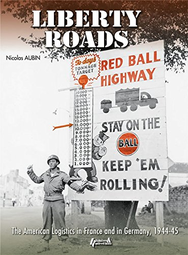 Liberty Roads: The American Logistics in France and Germany, 1944-45 ()