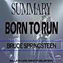 Summary: Born to Run: By Bruce Springsteen Audiobook by  Billionaire Mind Publishing Narrated by David Angell