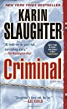 Criminal (with bonus novella Snatched): A Novel (Will Trent)