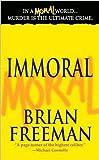 Immoral, Brian Freeman, 0312939728