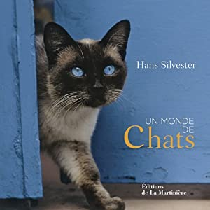 Un Monde de Chats (French Edition) Hans Silvester