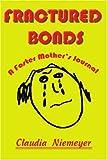 Fractured Bonds, Claudia A. Niemeyer, 0595200087