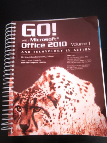 Go! with Microsoft Office 2010 Volume 1 and Technology in Action, 3rd custom edition for CISY-102 Computer Literacy, Rar