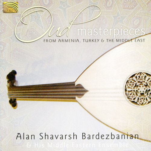 Oud Masterpieces from Armenia, Turkey, Middle East by Alan Shavarsh Bardezbanian