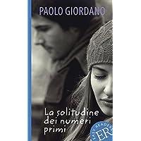 La solitudine dei numeri primi: Lektüre mit Annotationen (Easy Readers (Italienisch))
