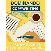 Dominando o Copywriting: Domine A Arte Do Copywriting