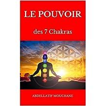 LE POUVOIR DES 7 CHAKRAS (French Edition)