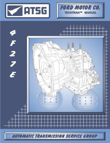 - ATSG Ford 4F27E Techtran Transmission Rebuild Manual
