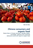 Chinese Consumers and Organic Food, Wen Pan Nees, 3844326928