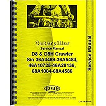 amazon com caterpillar d8h crawler 36a4469 36a5484 service manual rh amazon com Caterpillar 988 Loaders Early Model Loader Caterpillar D8H Dozer Specs