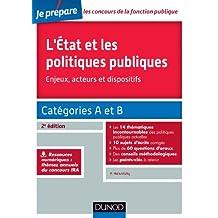 L'Etat et les politiques publiques - Enjeux, acteurs et dispositifs - 2e éd. : Catégories A et B (Concours fonction publique) (French Edition)