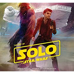 The Art of Solo: A Star Wars Story Book