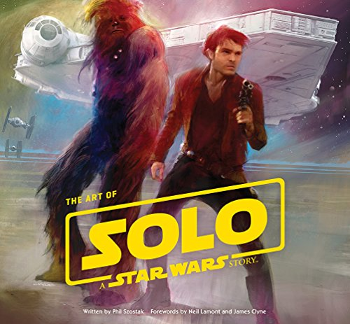 Art Of Solo  A Star Wars Story