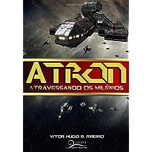 Atron - Atravessando os Milênios - Volume 1