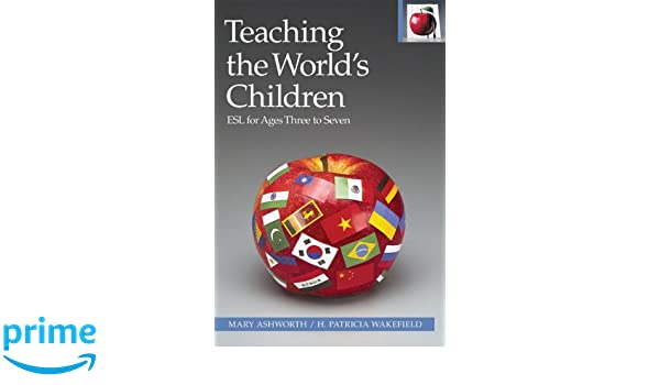 Amazon.com: Teaching the World's Children: ESL For Ages Three to ...
