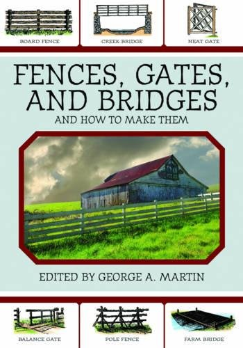 Fences, Gates, and Bridges: And How to Make Them