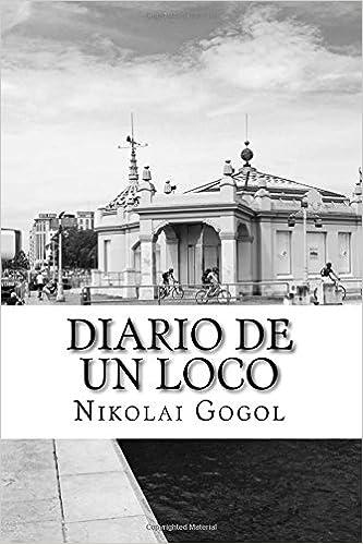 Amazon.com: Diario de un loco (Spanish Edition) (9781987434385): Nikolai Gogol: Books