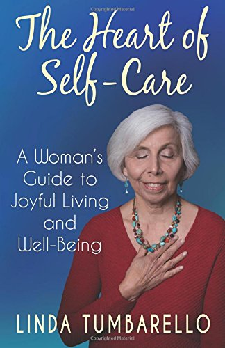 Download The Heart of Self-Care: A Woman's Guide to Joyful Living and Well-Being pdf epub
