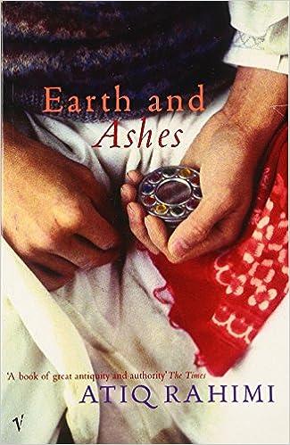 Earth and ashes atiq rahimi erdag goknar 9780099442127 amazon earth and ashes atiq rahimi erdag goknar 9780099442127 amazon books fandeluxe Gallery