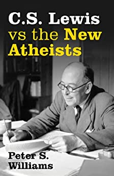 C S Lewis vs the New Atheists by [Williams, Peter]