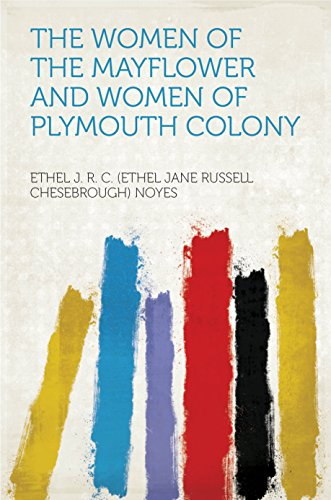 The Women of the Mayflower and Women of Plymouth - Plymouth Women