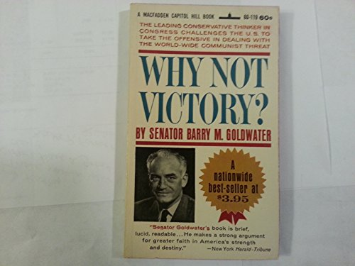 Why Not Victory? by Barry M. Goldwater
