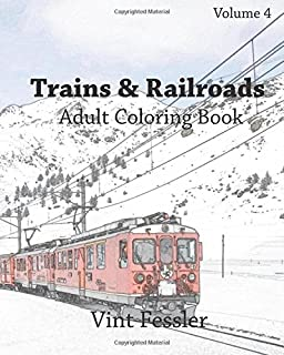 Trains Railroads Adult Coloring Book Vol4 Train And Railroad Sketches For