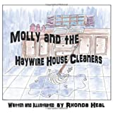 Molly and the Haywire Housecleaners by Rhonda Heal (2009-12-18)