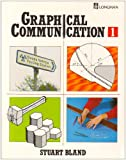 Graphical Communication, Stuart Bland, 0582224411