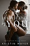 #6: Intoxicated By You: An Exposed Hearts Novel
