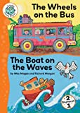img - for The Wheels on the Bus and the Boat on the Waves (Tadpoles: Nursery Rhymes) book / textbook / text book