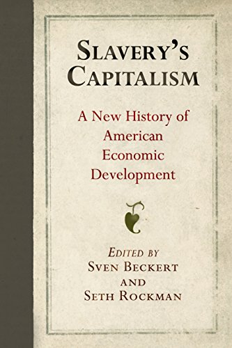 Search : Slavery's Capitalism: A New History of American Economic Development (Early American Studies)