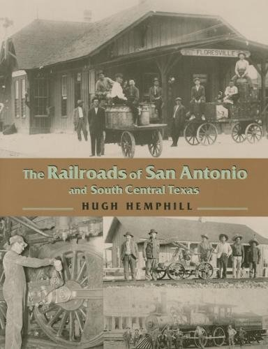 Read Online The Railroads of San Antonio and South Central Texas ebook
