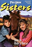 img - for How to Hide a Horse (Full House Sisters) book / textbook / text book