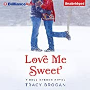 Love Me Sweet: A Bell Harbor Novel, Book 3 | Tracy Brogan