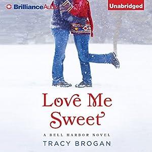 Love Me Sweet Audiobook