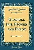 Amazon / Forgotten Books: Gladioli, Iris, Peonies and Phlox Classic Reprint (Brookland Gardens)